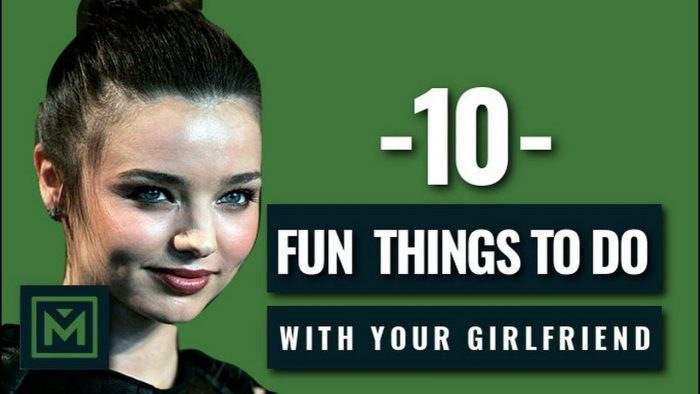 10 Fun Things to Do with Your Girlfriend or Girl - Best Creative Date Ideas