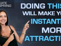 Doing THIS Will Make You Instantly More Attractive