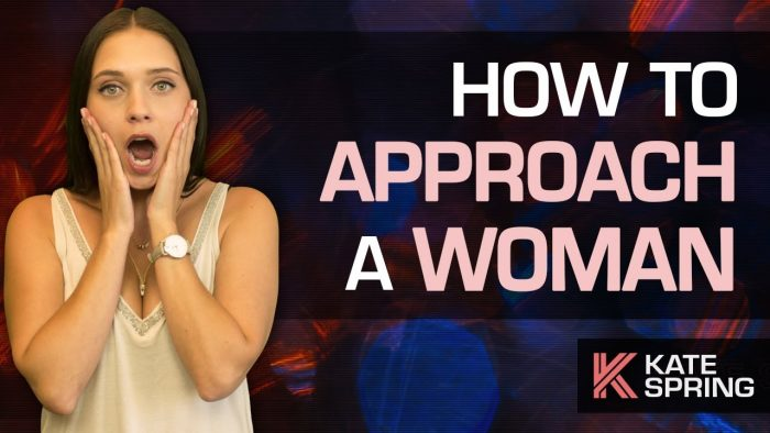 How to Approach a Woman (and have her want you!)