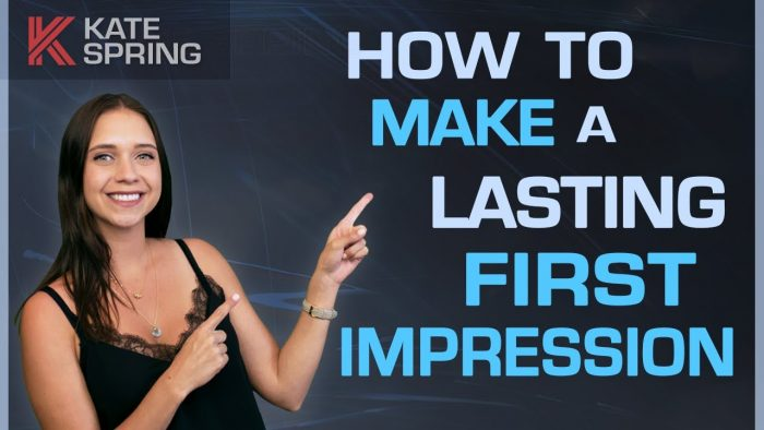 How To Make A Lasting First Impression (Be Unforgettable!)