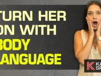 How To Turn Her On With Body Language