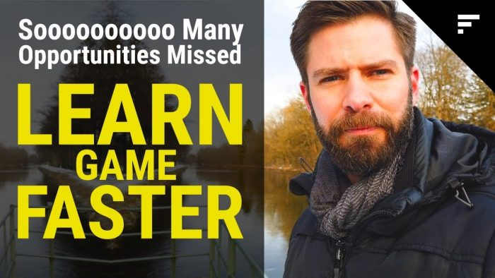 Learning Game Fast (A Rant): Why Do You Waste 1.000 Opportunities A Day?