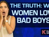 The Truth About Why Women Love Bad Boys (Shocking!)