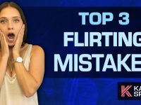 Top 3 Flirting Mistakes