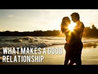 What Makes A Good Relationship